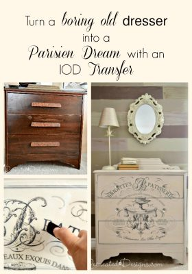 Turn a boring old dresser into a Parisien Dream with an IOD transfer