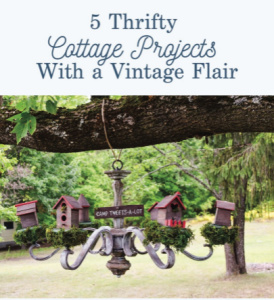 5 Thrifty Cottage Projects